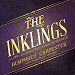 The Inklings: C. S. Lewis, J. R. R. Tolkien, Charles Williams, and Their Friends | Humphrey Carpenter