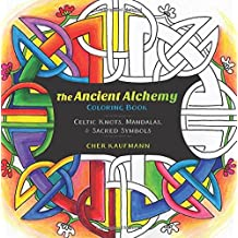 The Ancient Alchemy Coloring Book: Celtic, Buddhist, and Ancient Symbols for Everyday Calm