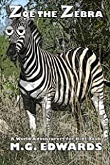 Zoe the Zebra: A World Adventurers for Kids Book Paperback