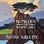 Between the White Lines | Mark Sublette