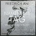Der namenlose Tag (Ein Fall für Jakob Franck 1)   Friedrich Ani