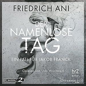 Der namenlose Tag (Ein Fall für Jakob Franck 1) Hörbuch