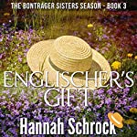 The Englischer's Gift: The Amish Bontrager Sisters Short Stories Series, Book 3 | Hannah Schrock