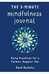 The 5-Minute Mindfulness Journal: Daily Practices for a Calmer, Happier You Paperback
