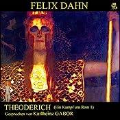 Theoderich (Ein Kampf um Rom 1) | Felix Dahn