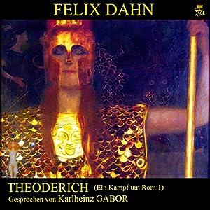 Theoderich (Ein Kampf um Rom 1) Hörbuch