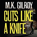 Cuts Like a Knife Audiobook by M. K. Gilroy Narrated by Coleen Marlo