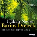 Barins Dreieck Audiobook by Håkan Nesser Narrated by Max Moor