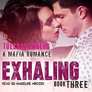 Exhaling: A Mafia Romance Audiobook