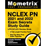 NCLEX PN 2021 and 2022 Exam Secrets Study Guide: LPN NCLEX Review Book, 3 Full-Length Practice Tests, Step-by-Step Prep Video