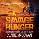 A Savage Hunger: Paula Maguire 4   Claire McGowan