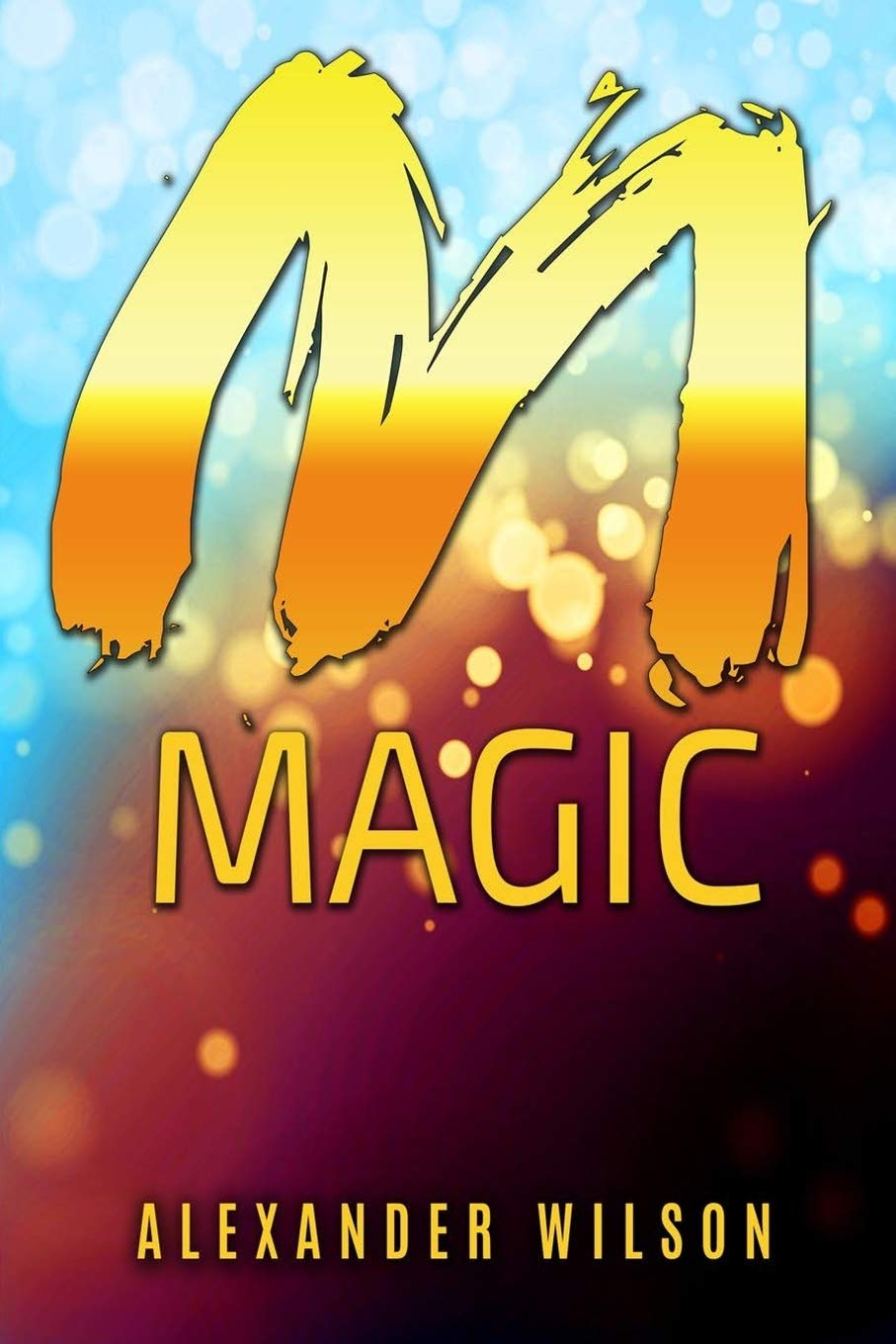 M Magic: Manifestation Magic - The Ultimate Wealth Creation System ...
