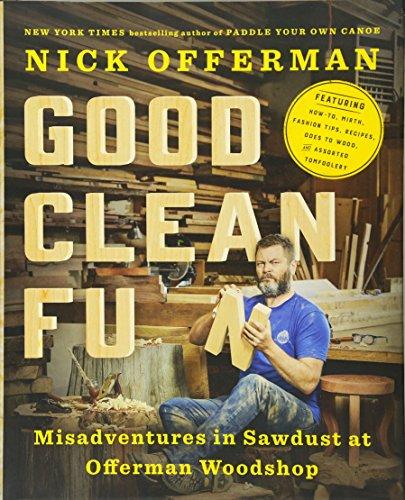 Legitimate Clean Fun: Misadventures in Sawdust at Offerman Woodshop