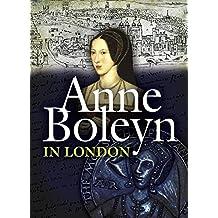Anne Boleyn in London