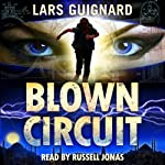 Blown Circuit: Circuit Series, #2 | Lars Guignard