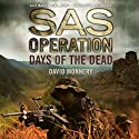 Days of the Dead: SAS Operation Audiobook by David Monnery Narrated by Joseph Balderrama