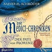 Der Pate von Florenz (Die Medici-Chroniken 2) | Rainer M. Schröder