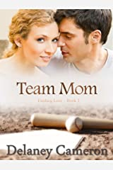 Team Mom (Finding Love Book 1) Kindle Edition