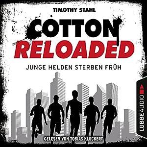 Junge Helden sterben früh (Cotton Reloaded 47) Hörbuch