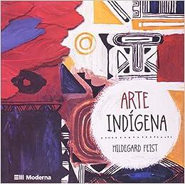 Arte Indígena - Livros na Amazon Brasil- 9788516066918