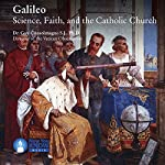 Galileo: Science, Faith, and the Catholic Church | Dr. Guy Consolmagno SJ PhD