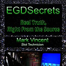 EGDSecrets: Reel Truth, Right from the Source Audiobook by Mark Vincent Narrated by Jeffrey Kafer