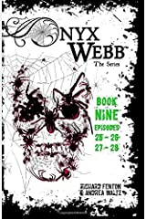 Onyx Webb: Book Nine: Episodes 25, 26, 27 & 28 Paperback