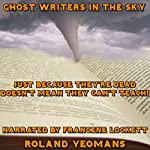 Ghost Writers in the Sky | Roland Yeomans