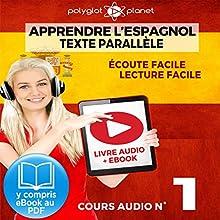 Apprendre l'espagnol - Écoute facile | Lecture facile | Texte parallèle: Cours Espagnol Audio N° 1 (Lire et écouter des Livres en Espagnol) [Learn Spanish - Spanish Audio Course #1] | Livre audio Auteur(s) :  Polyglot Planet Narrateur(s) : Fernando Sanchez, Ory Meuel