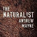 The Naturalist: The Naturalist, Book 1 Hörbuch von Andrew Mayne Gesprochen von: Will Damron