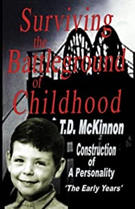 Surviving the Battleground of Childhood (Construction of a Personality Book 1)