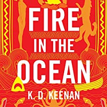 Fire in the Ocean: Sierra Carter, Book 2 Audiobook by K.D. Keenan Narrated by Tanya Eby