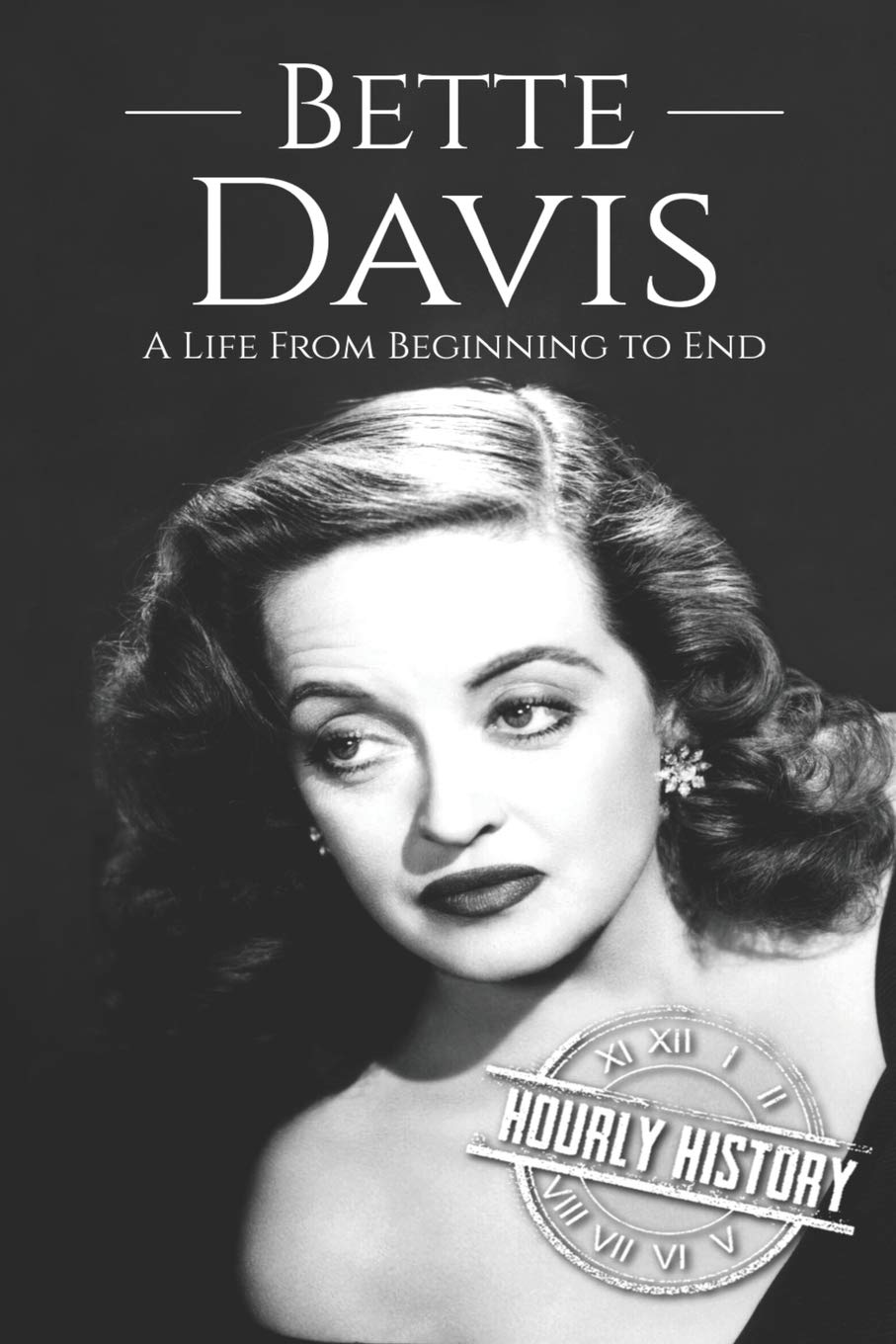 Amazon | Bette Davis: A Life from Beginning to End (Biographies of ...