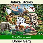 The Clever Wolf | Dhruv Garg