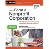 How to Form a Nonprofit Corporation (National Edition): A Step-by-Step Guide to Forming a 501(c)(3) Nonprofit in Any State