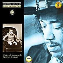 Third Stone from the Sun - the Lost Jimi Hendrix Tapes Radio/TV Program by Geoffrey Giuliano Narrated by Geoffrey Giuliano