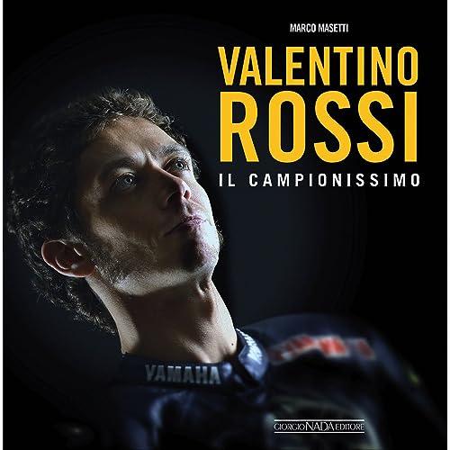 Valentino Rossi. Il campionissimo