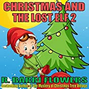 Christmas and the Lost Elf 2 | R. Barri Flowers