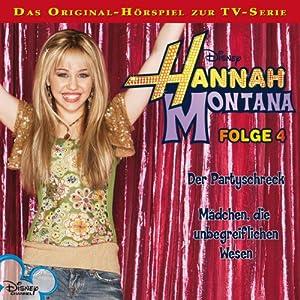 Der Partyschreck / Mädchen, die unbegreiflichen Wesen (Hannah Montana 4) Hörspiel