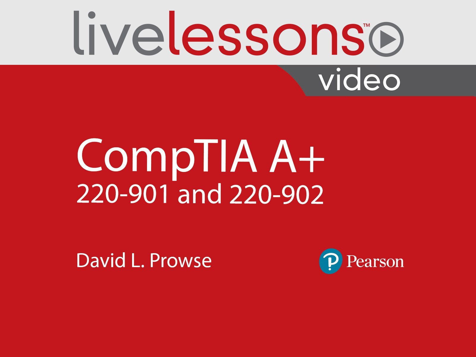 Amazon Watch CompTIA A 220 901 And 902 LiveLessons
