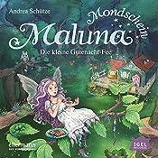 Die kleine Gutenacht-Fee (Maluna Mondschein 1) | Andrea Schütze