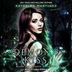 Demon's Kiss: Blood and Magick Series, Book 2 | Katerina Martinez