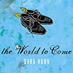 The World to Come  | Dara Horn