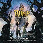 Rump: The True Story of Rumpelstiltskin | Liesl Shurtliff