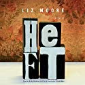 Heft Audiobook by Liz Moore Narrated by Kirby Heyborne, Keith Szarabajka