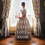 The Lost Season of Love and Snow: A Novel | Jennifer Laam