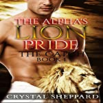 The Catch: The Alpha's Lion Pride, Book 1 | Crystal Sheppard