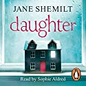 Daughter Audiobook by Jane Shemilt Narrated by Sophie Aldred