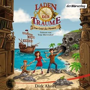 Das Gold der Piraten (Laden der Träume 1) Hörbuch
