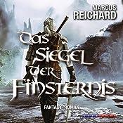 Das Siegel der Finsternis (Finsternis Saga 1) | Marcus Reichard